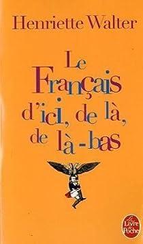 Le Français d'ici, de là, de là-bas par Walter