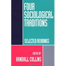 Four Sociological Traditions: Selected Readings