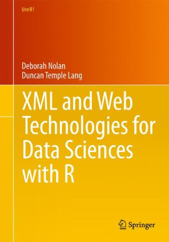XML and Web Technologies for Data Sciences with R (Use R!) by Springer