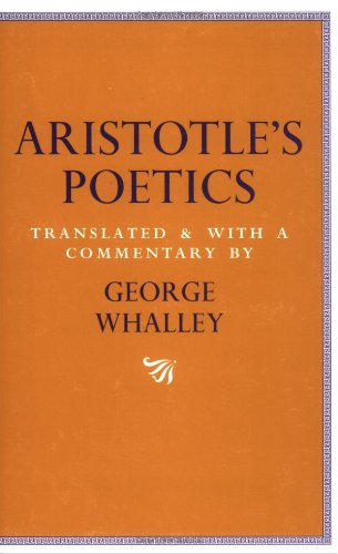 Aristotle's Poetics: Translated and with a commentary by George Whalley