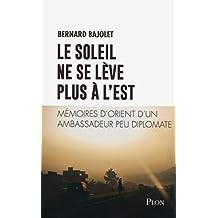 Le Soleil ne se lève plus à l'Est (French Edition)