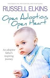 Open Adoption, Open Heart (part 1): An Adoptive Father's Inspiring Journey (Open Adoption, Open Heart Series) (English Edition)