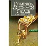 Dominion & Common Grace: The Biblical Basis of Progress