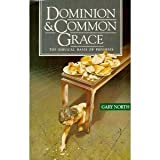 Dominion and Common Grace, Gary North, 0930464095