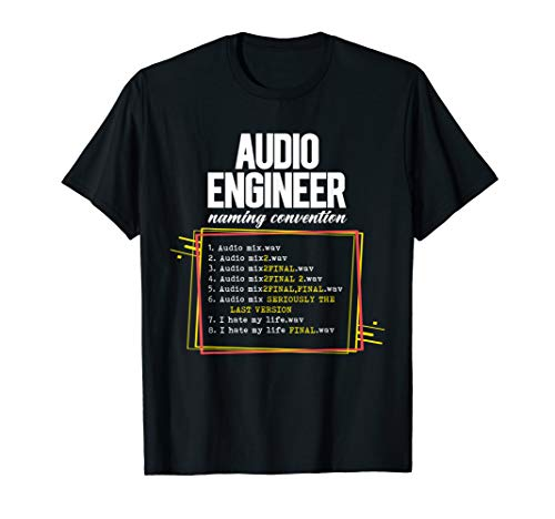 Audio Engineer File Naming Convention WAV File Funny T Shirt ()