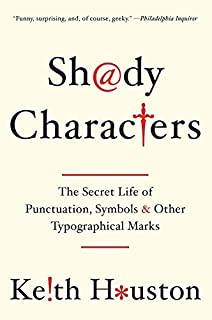 Amazon letter perfect the marvelous history of our alphabet shady characters the secret life of punctuation symbols and other typographical marks fandeluxe Choice Image