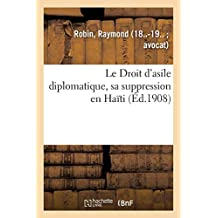 Le Droit d'Asile Diplomatique, Sa Suppression En Haïti