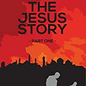 The Jesus Story: The Jesus Story, Book 1 | Rich Inman