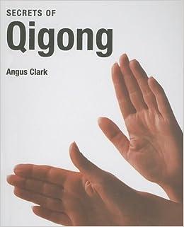 Secrets of Qigong: Amazon co uk: Angus Clark: 9783822809679