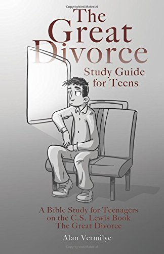 The Great Divorce Study Guide for Teens: A Bible Study for Teenagers on the C.S. Lewis Book The Great Divorce