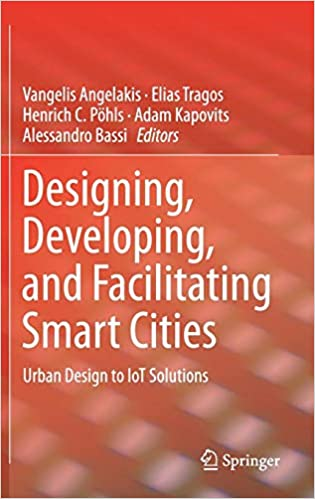 Designing, Developing, and Facilitating Smart Cities: Urban ...