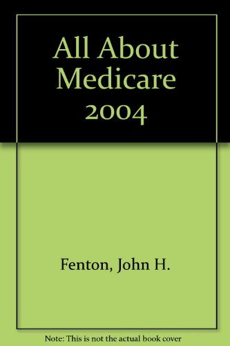 All About Medicare 2004