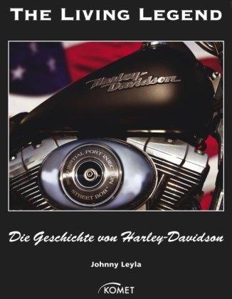 The Living Legend: Die Geschichte von Harley-Davidson