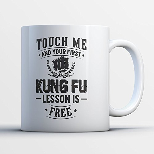 Kung Fu Coffee Mug - First Kung Fu Lesson Is Free - Funny 11 oz White Ceramic Tea Cup - Humorous and Cute Kung Fu Player and Enthusiast Gifts with Kung Fu Sayings