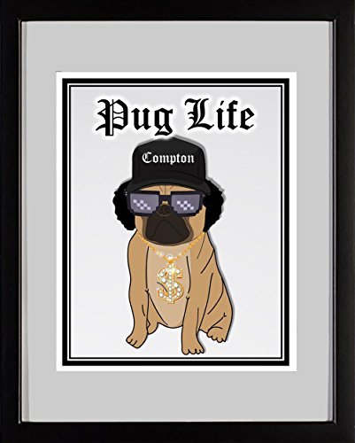 Ombura Pug Life - Funny Pug Artwork Home Decor - Hilarious Dog Art Print - Makes an Ideal Pug Lovers Gift For Men or Women. Looks Great in the Kitchen, Bedroom Or Any Other Room in the House. (T-shirts Calendar Print)