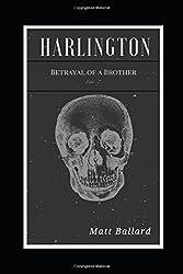 HARLINGTON: Betrayal of a Brother