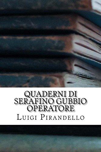 Quaderni di Serafino Gubbio operatore (Italian Edition) (Print Serafino)