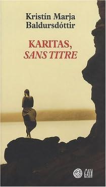 Karitas, tome 1 : L'esquisse d'un rêve / Karitas, sans titre par Baldursdóttir