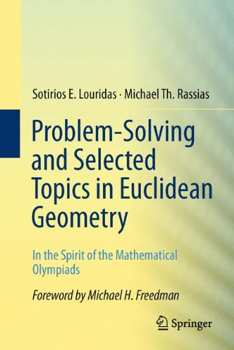Problem-Solving and Selected Topics in Euclidean Geometry: In the Spirit of the Mathematical Olympiads