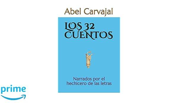LOS 32 CUENTOS: Narrados por el hechicero de las letras: Amazon.es: Abel Carvajal: Libros