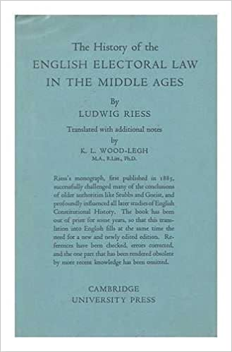 The History of the English Electoral Law in the Middle Ages / Ludwig Riess  ; Translated with Additional Notes by K. L. Wood-Legh: Reiss, Ludwig.:  Amazon.com: Books