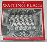 The Waiting Place, Marc Sutherland, 0756783828