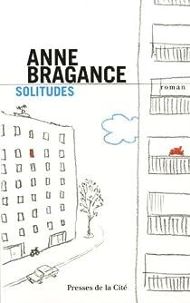 Solitudes par Bragance