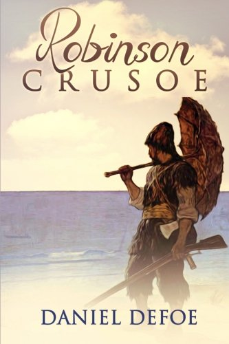 Robinson Crusoe: The Complete Adventures (Vol.1 - Vol.2) : (Illustrated Edition)