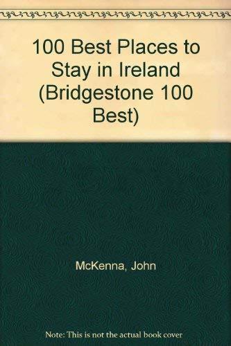 100 Best Places to Stay in Ireland (Bridgestone 100 Best) (100 Best Places To Stay In Ireland)
