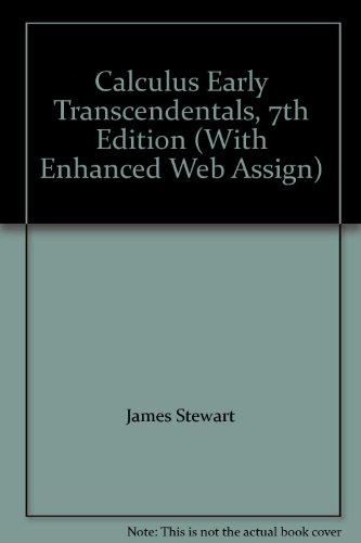 Calculus Early Transcendentals, 7th Edition (With Enhanced Web Assign)