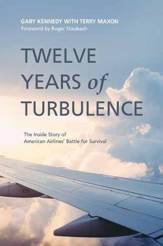 Twelve Years of Turbulence: The Inside Story of American Airlines' Battle for Survival cover