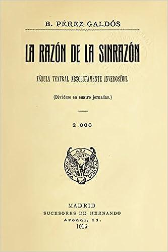 Ebook pdf download La razón de la sinrazón: Fábula teatral absolutamente inverosímil. (Divídese en cuatro jornadas) (Spanish Edition) PDF CHM ePub B01BK5CTBG