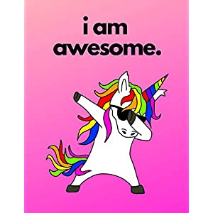 I Am Awesome: Dabbing Rainbow Unicorn Composition Notebook, Journal, Diary (Unicorn Gifts)