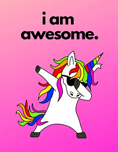 I Am Awesome: Dabbing Rainbow Unicorn Composition Notebook, Journal, Diary (Unicorn Gifts) 3