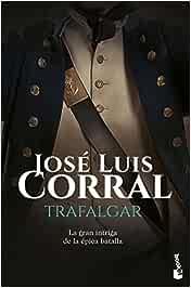 Trafalgar (Novela histórica): Amazon.es: Corral, José Luis: Libros