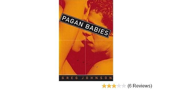 Pagan Babies Greg Johnson 9780525935605 Amazon Books
