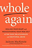 Whole Again: Healing Your Heart and Rediscovering