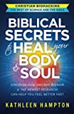 Biblical Secrets to Heal Your Body & Soul: Discover