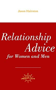 Relationship Advice For Women And Men: A Deeper Love by [Hairston, Jason]
