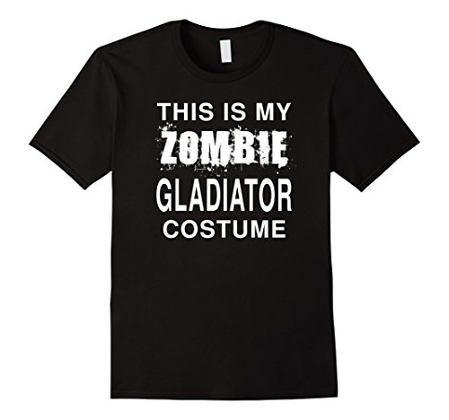 Mens Gladiator Costumes Tshirt (Mens This Is My Zombie Gladiator Costume: Funny Halloween T-Shirt Medium Black)