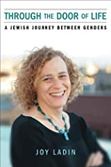 Through the Door of Life: A Jewish Journey between Genders (Living Out: Gay and Lesbian Autobiog) by Joy Ladin (2012-03-15) Hardcover