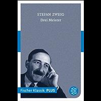 Drei Meister: Balzac. Dickens. Dostojewski (Stefan Zweig, Gesammelte Werke in Einzelbänden (Taschenbuchausgabe))