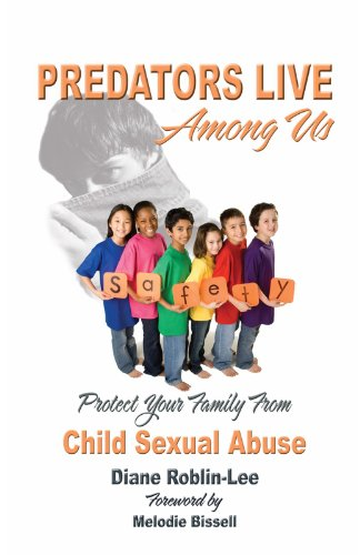 New Ways To Protect Kids From Abuse And >> Predators Live Among Us Protect Your Family From Child Sex Abuse