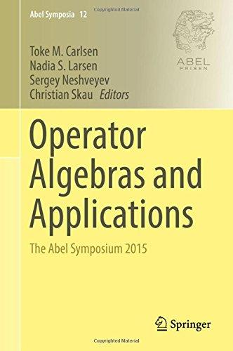Operator Algebras and Applications: The Abel Symposium 2015 (Abel Symposia)