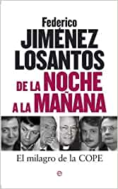 De la noche a la mañana (Actualidad (esfera)): Amazon.es: Jimenez Losantos, Federico: Libros
