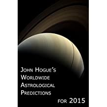John Hogue's Worldwide Astrological Predictions for 2015 (English Edition)
