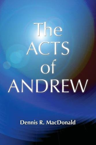 Acts Of Andrew: Early Christian Apocrypha