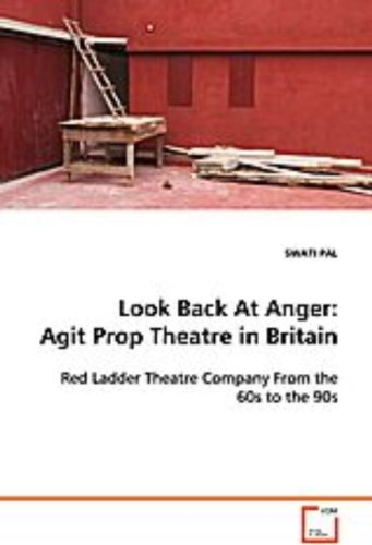Look Back At Anger: Agit Prop Theatre in Britain