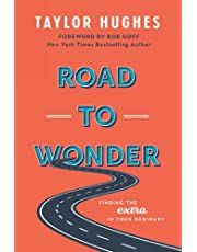 Road to Wonder: Finding the Extra in Your Ordinary