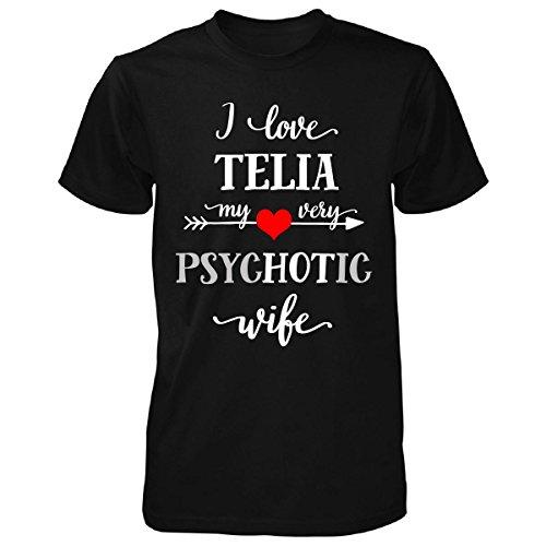 i-love-telia-my-very-psychotic-wife-gift-for-him-unisex-tshirt